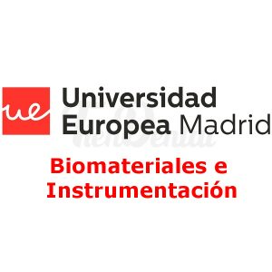 Biomateriales e Instrumentación UEM